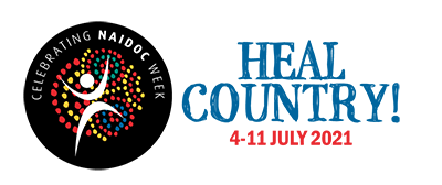 Celebrating NAIDOC Week: Heal Country! 4-11 July 2021