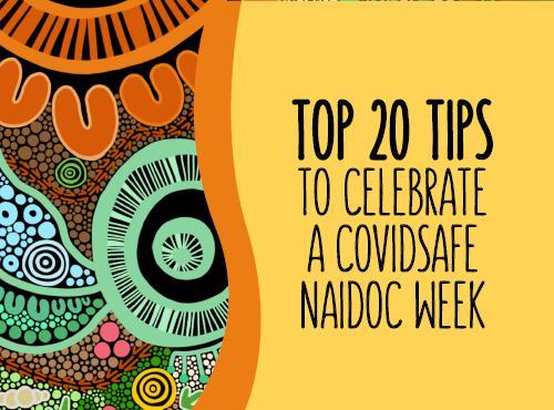 Top 20 Tip to celebrate a COVIDSafe NAIDOC Week