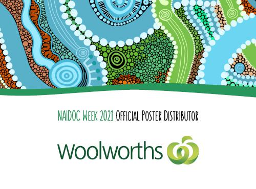 NAIDOC Week 2021 Official Poster Distributor : Woolworths