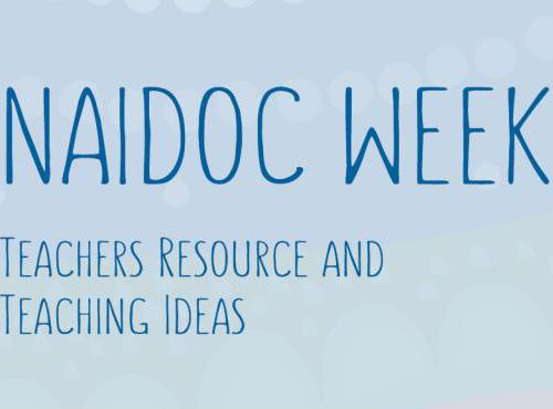 NAIDOC Week Teachers Resource and Teaching Ideas