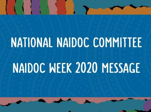 National NAIDOC Committee - NAIDOC Week Message 2020