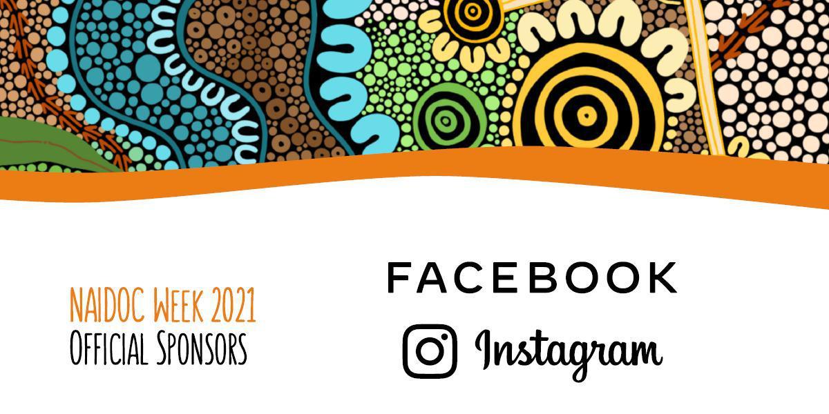 NAIDOC Week 2021 Official Sponsors: Facebook and Instagram