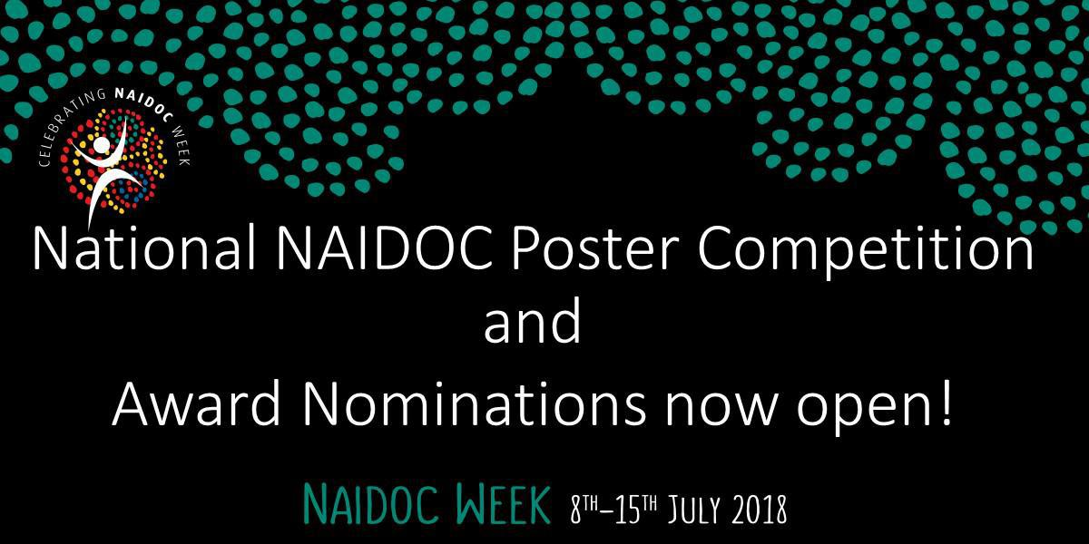 2018 National NAIDOC Poster competition and Award nominations open now!