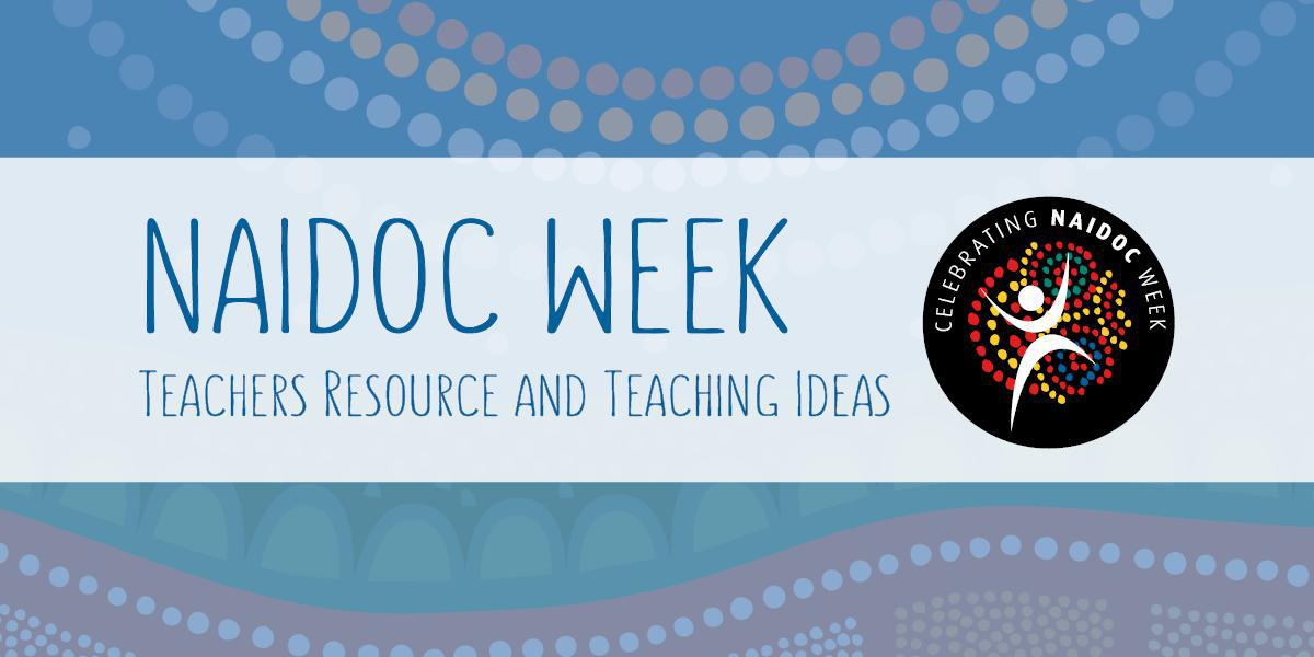 NAIDOC education resources support teachers and communities