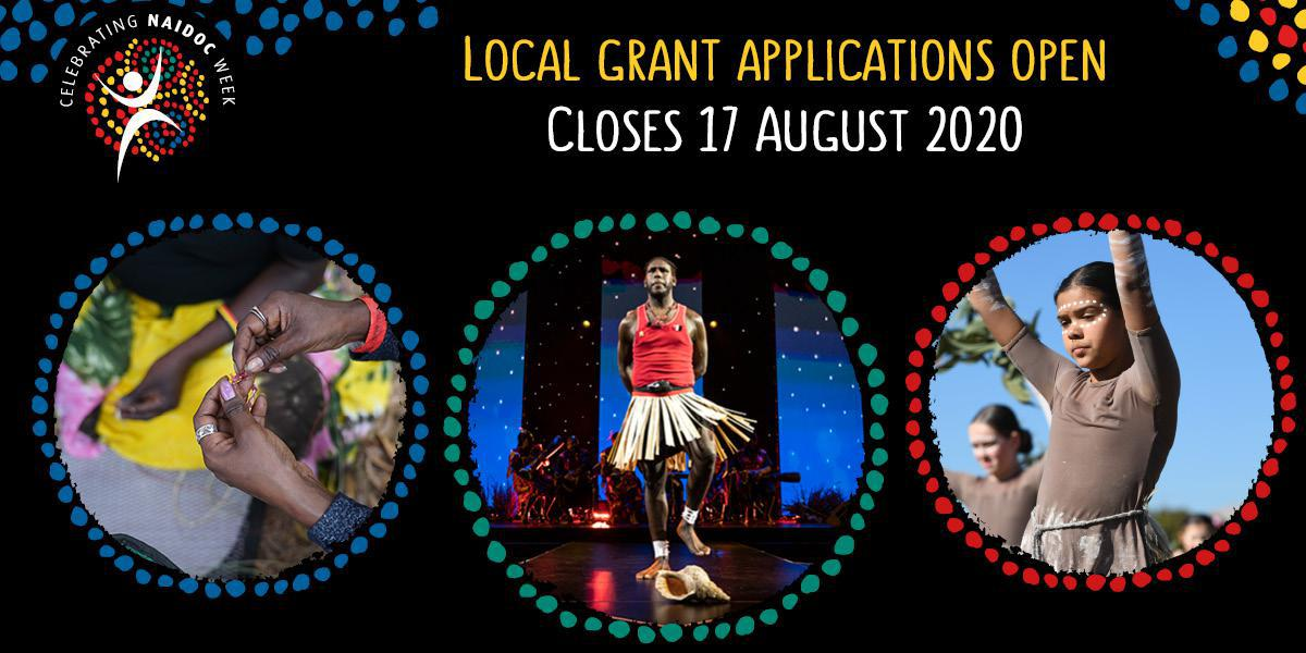 Celebrating NAIDOC Week. Local Grant Applications Open. Closes 17 August 2020