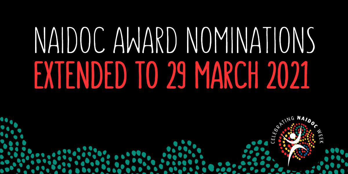 NAIDOC Award Nominations extended to 29 March 2021